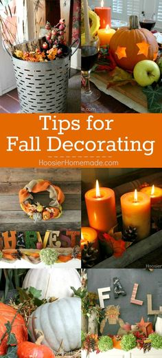 Decorate your home with these easy Tips for Fall Decorating! Bring in the warm colors of Fall - red, orange, yellow and more! Click on the Photo for all the tips!