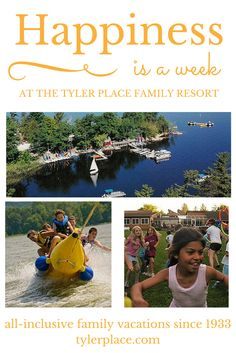 Happiness is a week at the Tyler Place.  Read our family review here:  http://bysmariebailey.com/category/travel/