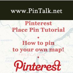Pinterest Place Pins: Map your pins. This is a fun way for your family and friends to pins places you like to spend time together, e.g. each other's houses. If you own a business this is a good way to get your literally get your location on the map!