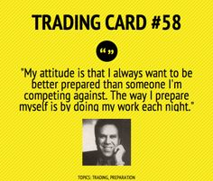 Trading Card #58: I Always Want To Be Better Prepared by Marty Schwartz