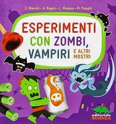 Pagine incantate Esperimenti con Zombi, vampiri e altri mostri.
