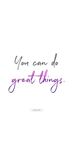 Monday Motivation Quotes: you can do great things quote #levoinspired