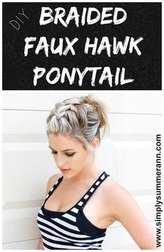 Braided Faux Hawk Ponytail Hairstyle