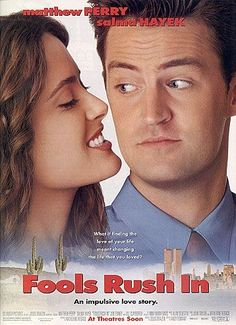 """""""Fools Rush In"""", 1997, with young Salma Hayek and young MATTHEW PERRY. I like! It's sweet and funny, and very, very romantic..."""