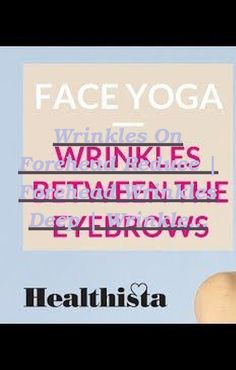 Do you seem to have a lasting frown on see your face? You know that you're not frowning. It is all due to those forehead wrinkles. These wrinkles were... Unhealthy Diet, Facial Muscles, Face Yoga, Face Wrinkles, Eye Wrinkle, Wrinkled Skin, Crows Feet, Best Foundation, Aging Process