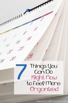7 things you can do right now to feel more organized
