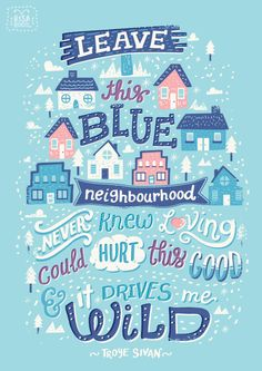 Risa Rodil transforma frases com ilustrações e letterings // wild - troye sivan Troye Sivan Blue Neighbourhood, The Neighbourhood, Typography Quotes, Typography Poster, Hand Typography, Typography Design, Quote Posters, Poster On, Lyric Quotes