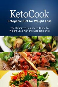 Ketocook: Ketogenic Diet for Weight Loss: The Definitive Beginner's Guide to Weight Loss with the Ketogenic Diet -- Read more  at the image link.