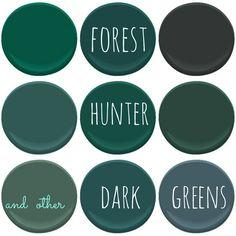 BENJAMIN MOORE DARK GREENS : ABSOLUTE GREEN, BAVARIAN FOREST, BLACK FOREST GREEN, DOLLAR BILL GREEN, FOREST GREEN, HUNTER GREEN, LAFAYETTE GREEN, MALLARD GREEN AND NEWBERG GREEN