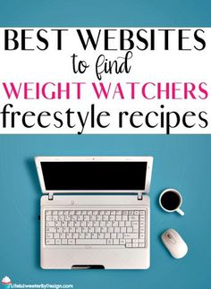 The best websites to find Weight Watchers freestyle recipe on the web! These are places where the recipes are all updated with freestyle smartpoints to make your life easier! #WW #weightwatchers #freestyle