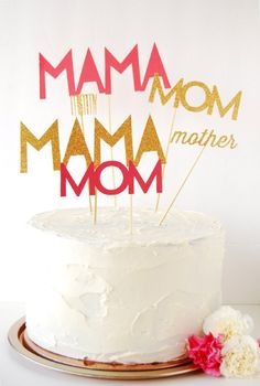DIY Mom Cake Toppers #mothersday