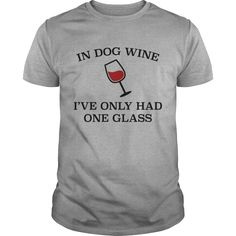In Dog Wine Coolest T Shirt : shirt quotesd, shirts with sayings, shirt diy, gift shirt ideas #Wrestlemania, #ACMs, Madison Bumgarner, Fernando Rodney, #60Minutes, #FAMUMotown, #Dbacks, Derrick Rose, Ecuador, Lexi Thompson
