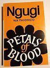 PETALS OF BLOOD Ngugi WA THIONG'O 1995 Paperback - http://books.goshoppins.com/literature-fiction/petals-of-blood-ngugi-wa-thiongo-1995-paperback/