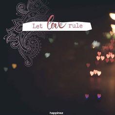 Let love rule #love #happinez #quotes #quote #quoteofday #quoteoftheday #lebensmotto #liebe #weisheit #liebessprüche #sinnspruch