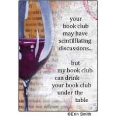 your book club may have scintillating discussions.but my book club can drink your book club under the table blank inside printed in the USA on recycled FSC certified card stock Coordinating envelope Detroit Future City, Book Club Books, Good Books, Erin Smith, Card Book, Under The Table, Gifts For Wine Lovers, Famous Quotes, Deep Thoughts