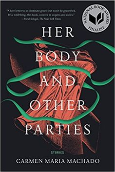 Her Body and Other Parties: Stories: Carmen Maria Machado: 9781555977887: Amazon.com: Books