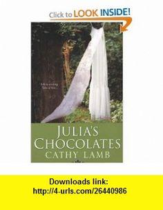 Julias Chocolates (9780758214621) Cathy Lamb , ISBN-10: 0758214626  , ISBN-13: 978-0758214621 ,  , tutorials , pdf , ebook , torrent , downloads , rapidshare , filesonic , hotfile , megaupload , fileserve