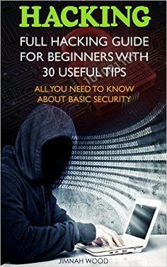 Hacking: Full Hacking Guide for Beginners With 30 Useful Tips. All You Need To Know About Basic Security. Overview: (How to Hack, Computer Hacking, Hacking for Beginners, . Computer Coding, Computer Internet, Computer Programming, Computer Hacking, Computer Forensics, Programming Humor, Technology Hacks, Computer Technology, Computer Science