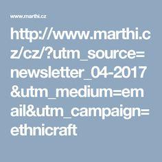 http://www.marthi.cz/cz/?utm_source=newsletter_04-2017&utm_medium=email&utm_campaign=ethnicraft