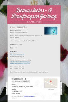Bewusstseins- & Berufungsentfaltung Wann ?: 12-13.7.2014 von10-16 Uhr Wo?: 1130 Wien, Eyslergasse 18 Wer?: Ursula V.Alltafander & Brigitte E.Ilseja www.Alltafander-Ilseja-academy.com
