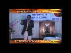 Conocio el infierno y el cielo!!  (Testimonio) Evangelista Samuel Hernandez