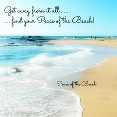 Find your peace on the beach quote via Peace of the Beach on Facebook at www.facebook.com/MariannesPeaceoftheBeach