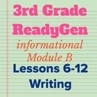 This is lessons 6-12 of 3rd Grade Ready Gen Module B Informational WRITING.   Please note*** I used Ready Gen as a reference only. I did not follow...