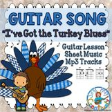 """Thanksgiving Song """"I've Got the Turkey Blues"""" for Guitar a"""