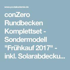 """conZero Rundbecken Komplettset - Sondermodell """"Frühkauf 2017"""" - inkl. Solarabdeckung - Erdeinbau ohne Betonieren in 1-2 Tagen Pools conZero Rundpool Set"""