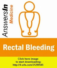 AnswersIn Rectal Bleeding, iphone, ipad, ipod touch, itouch, itunes, appstore, torrent, downloads, rapidshare, megaupload, fileserve