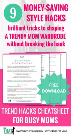 Free 4-page Cheat Sheet for Moms: 9 ways to look on-trend & in style without breaking the bank! Includes shopping tricks and diy tips for looking stylish and fashionable on a budget and for cheap. Love this whole blog and all her tips!