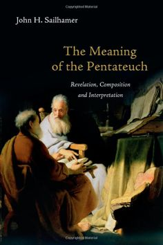 Amazon.com: The Meaning of the Pentateuch: Revelation, Composition and Interpretation (9780830838677): John H. Sailhamer: Books