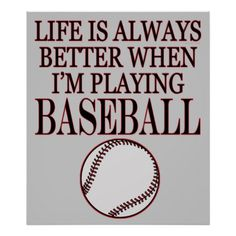Baseball Life Is Always Better When Im Playing Poster