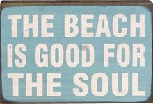 The Beach is Good for the Soul Sign