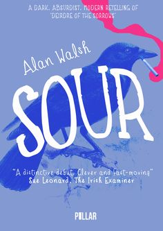 """An Excerpt from Sour by Alan Walsh """"Listen here: Dee O'Loughlin was an unnatural strange beauty. Bevan Morgan, the oul crone, with her cigars and trilby hat and her track suits and all the rest of ..."""