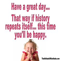 Great days are repeatable. Inspirational.