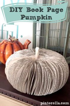 DIY Book Page Pumpkin - today's featured project at The Gardening Cook  http://thegardeningcook.com/diy-book-page-pumpkin/