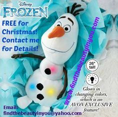 Do you want to get an Olaf or Elsa free or both for FREE? I can show you how. It is a $30.00 gift for you FREE! Contact me or her for details! You can also preorder for Christmas! Make sure you place your order early as they will not last!