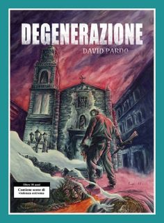 Degenerazione di David Pardo https://www.amazon.it/dp/B00R8OU17I/ref=cm_sw_r_pi_dp_blUzxbNJ8K4AP