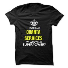 I Work At Quanta Services . What Your Superpower ? - #tee trinken #black tshirt. CHEAP PRICE => https://www.sunfrog.com/No-Category/I-Work-At-Quanta-Services-What-Your-Superpower-.html?68278