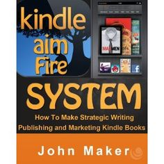 Kindle Aim Fire System - Strategic Writing, Publishing and Marketing Kindle Books (Kindle Edition)  http://www.picter.org/?p=B007SX2L9U
