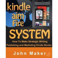 Kindle Aim Fire System - Strategic Writing, Publishing and Marketing Kindle Books (Kindle Edition)  http://www.picter.org/?p=B007SX2L9U