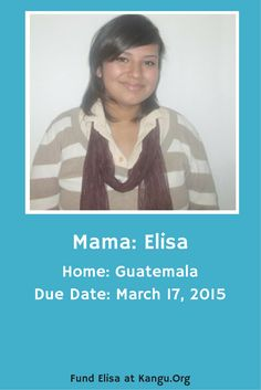 Meet Elisa from Guatemala, who is expecting her newest child on March 17th! All moms, first time or not, deserve to have access to safe and clean facilities during birth. You can make it happen for women around the world by supporting Kangu and it's mission to help women have safe births. Get to know all the expectant mamas and their stories!