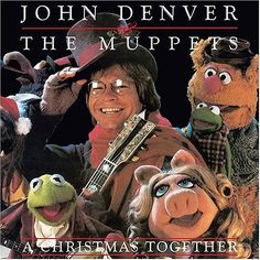John Denver & The Muppets A Christmas Together-- the only Christmas album you need