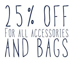 20% off for all accessory and bags