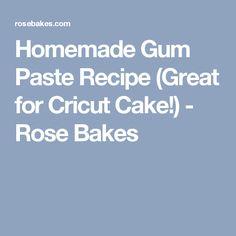 Homemade Gum Paste Recipe (Great for Cricut Cake!) - Rose Bakes