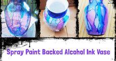 Spray Paint Backed Alcohol Ink Vase Spray Paint Vases, White Spray Paint, Painted Vases, Spray Painting, Alcohol Still, Wine Glass, Glass Vase, Alcohol Ink Art, Painters Tape