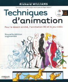 Amazon.fr - Techniques d'animation : Pour le dessin animé, l'animation 3D et le jeu video (1DVD) - Olivier Cotte, Richard Williams - Livres