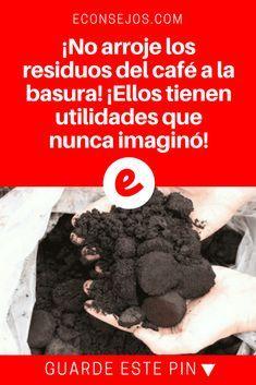 Residuos de cafe | ¡No arroje los residuos del café a la basura! ¡Ellos tienen utilidades que nunca imaginó! | ¡No arroje los residuos del café a la basura! ¡Ellos tienen utilidades que nunca imaginó! Compruebe: