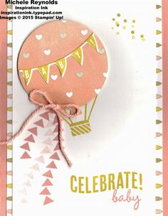 Celebrate Today Baby Hot Air Balloon by Michelerey - Cards and Paper Crafts at Splitcoaststampers